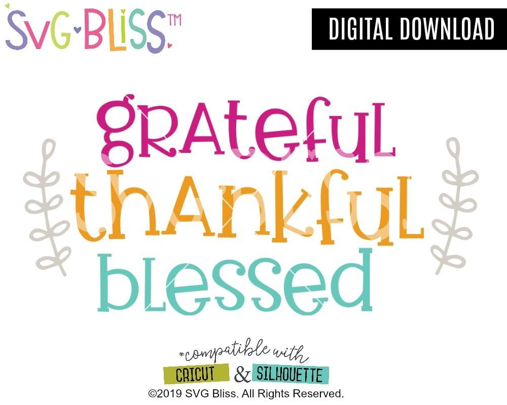 Grateful Thankful Blessed SVG DXF Cut File for Cricut & Silhouette, Thanksgiving Home Decor Design Digital Download. Available for purchase and download from svgbliss.com