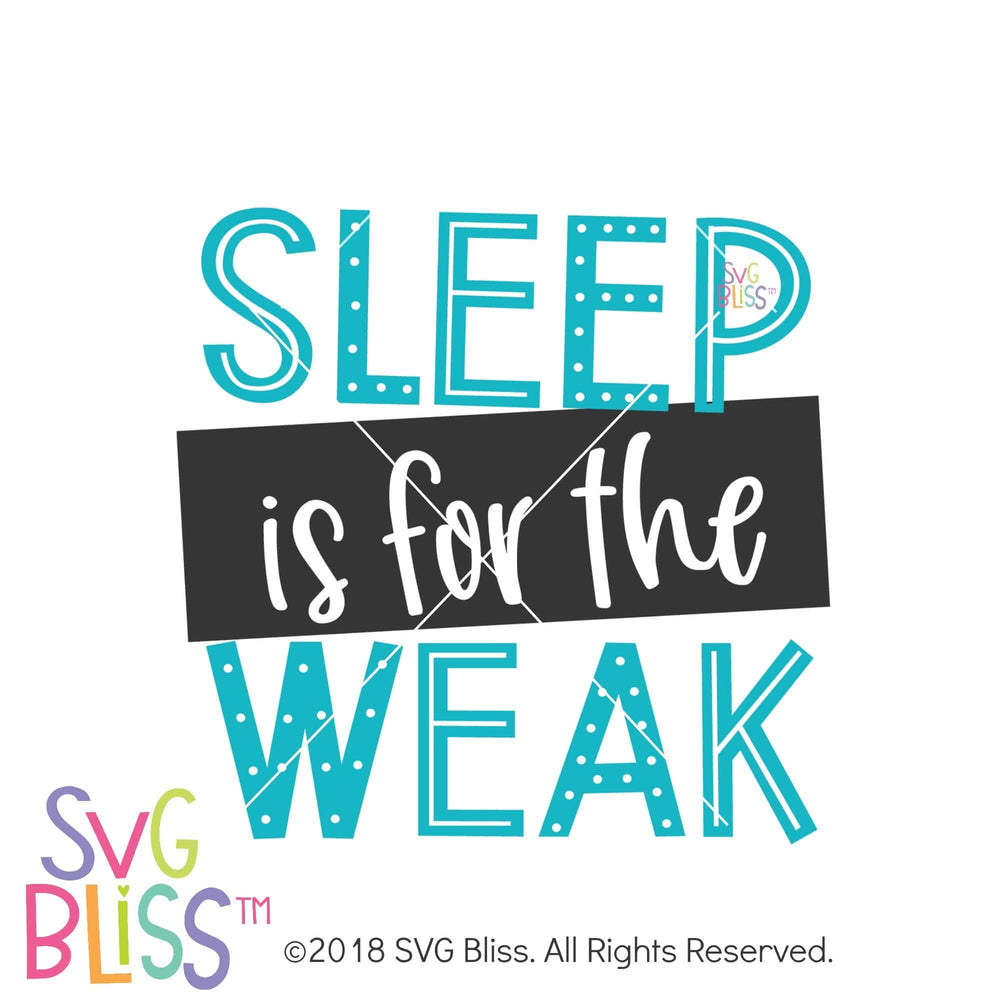 Sleep is for the Weak SVG DXF