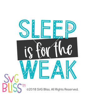 Sleep is for the Weak SVG DXF - SVG Bliss