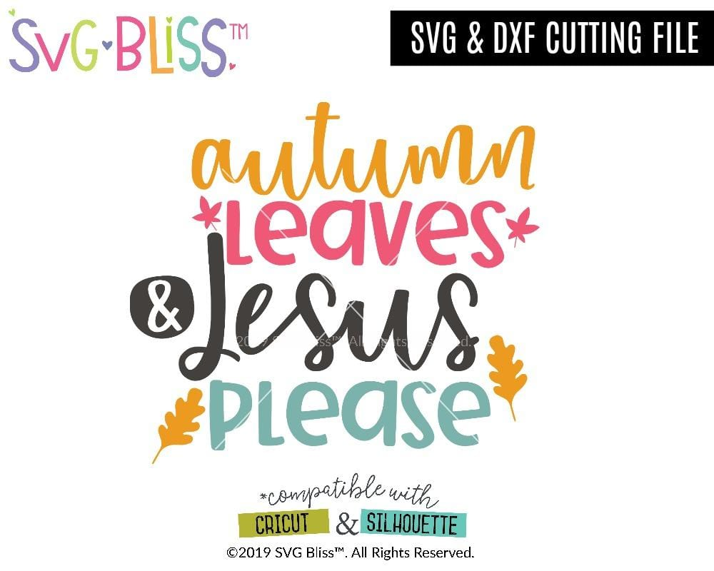 Autumn Leaves & Jesus Please SVG DXF