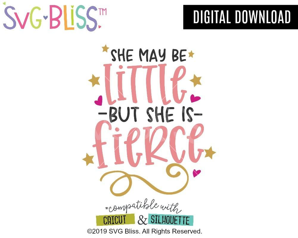 She May Be Little, But She is Fierce SVG DXF
