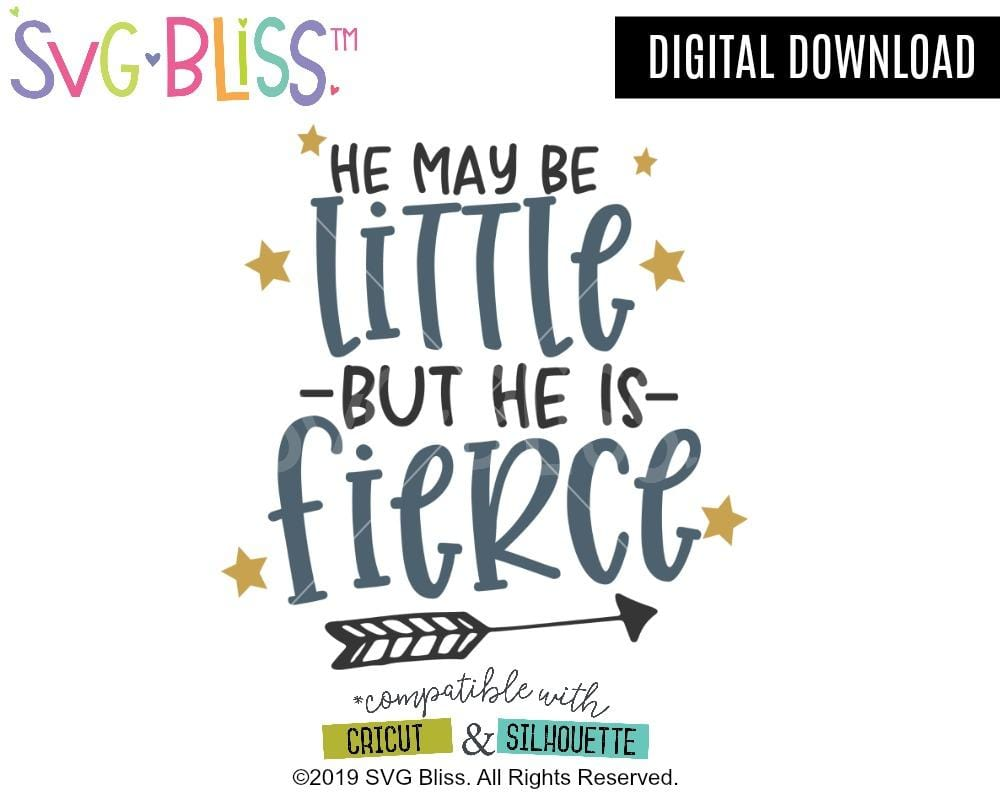 He May Be Little, But He is Fierce SVG DXF