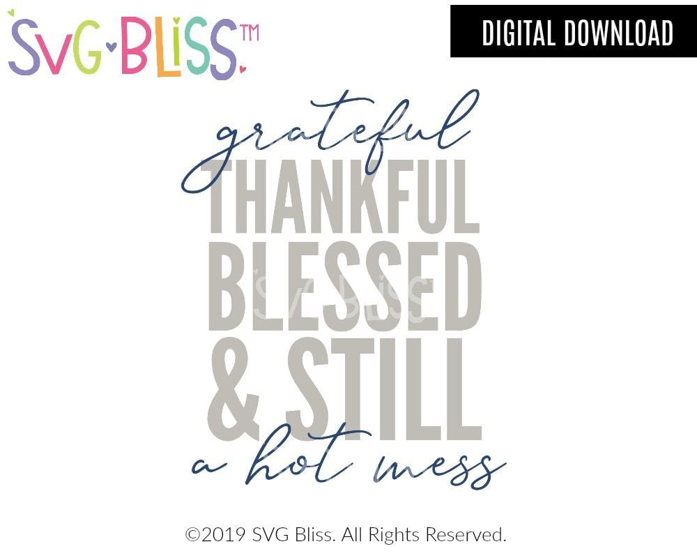 Grateful Thankful Blessed & Still a Hot Mess SVG DXF