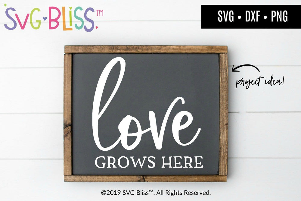 Love Grows Here SVG DXF