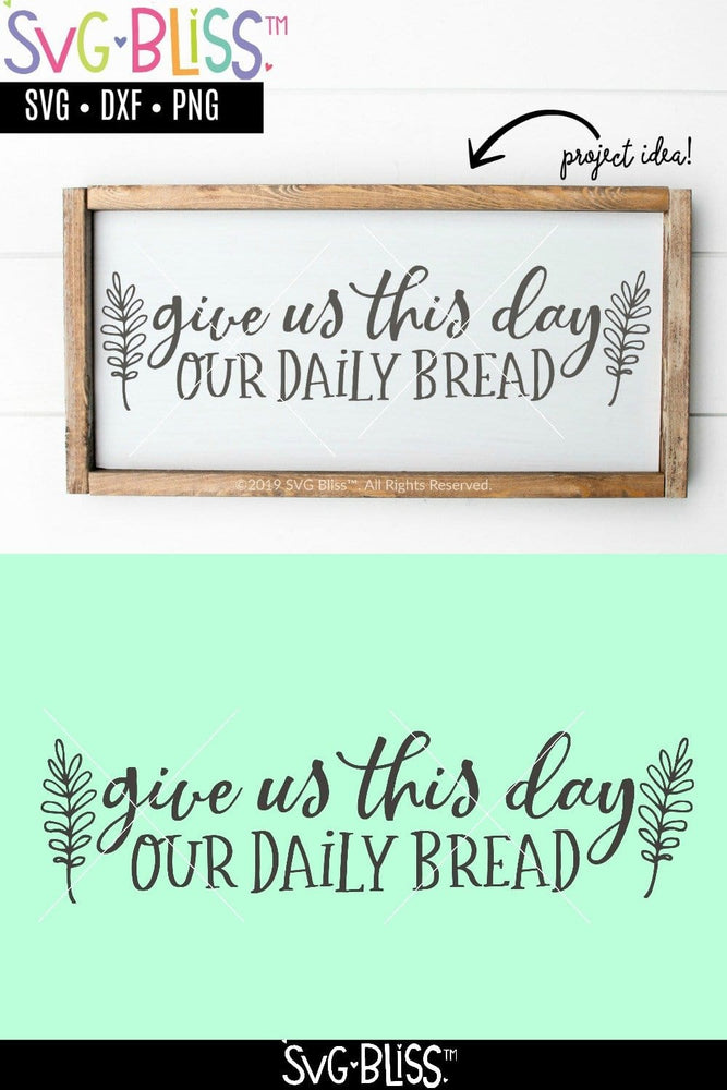 Give us this day our daily bread SVG DXF Cut File  - SVG Bliss