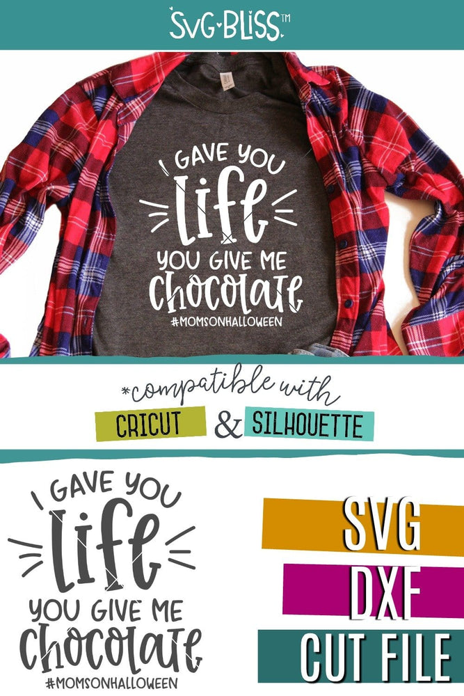 I Gave You Life. You Give Me Chocolate SVG DXF Cut File. Available to Purchase and Download From SVG Bliss. Halloween SVG