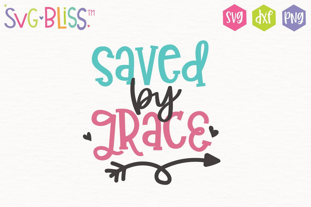 Saved by Grace SVG DXF Cut file for Cricut & Silhouette Crafters. Purchase from svgbliss.com