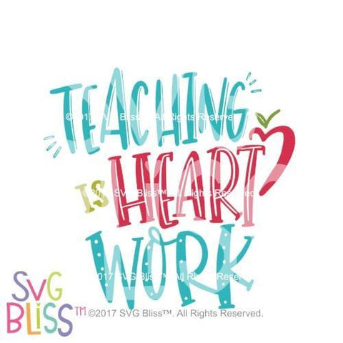 Purchase Teaching is Heart Work $5.99 ©SVG Bliss™