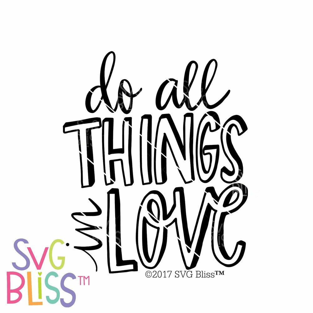 Do All Things In Love | SVG EPS DXF PNG