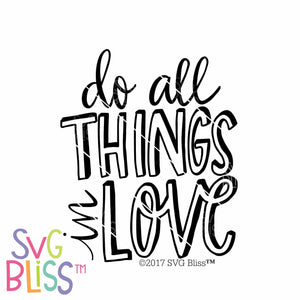 Purchase Do All Things In Love | SVG EPS DXF PNG $3.99 ©SVG Bliss™