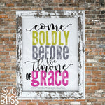 Come Boldly Before the Throne of Grace- SVG, EPS DXF Cutting File - SVG Bliss
