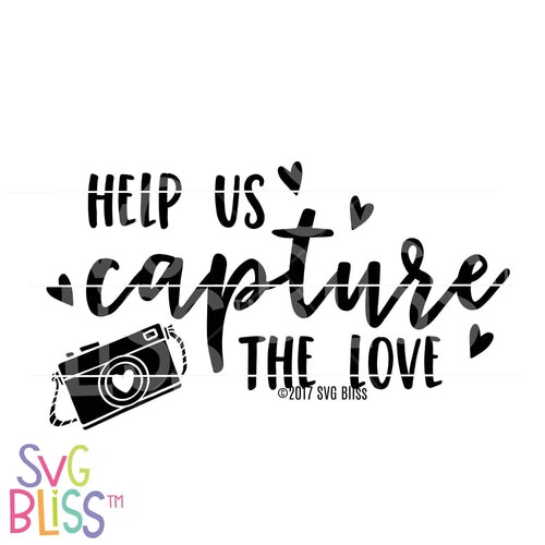 Help Us Capture the Love - SVG Bliss