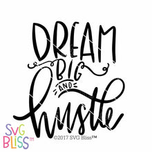 Dream Big & Hustle| SVG EPS DXF PNG - SVG Bliss