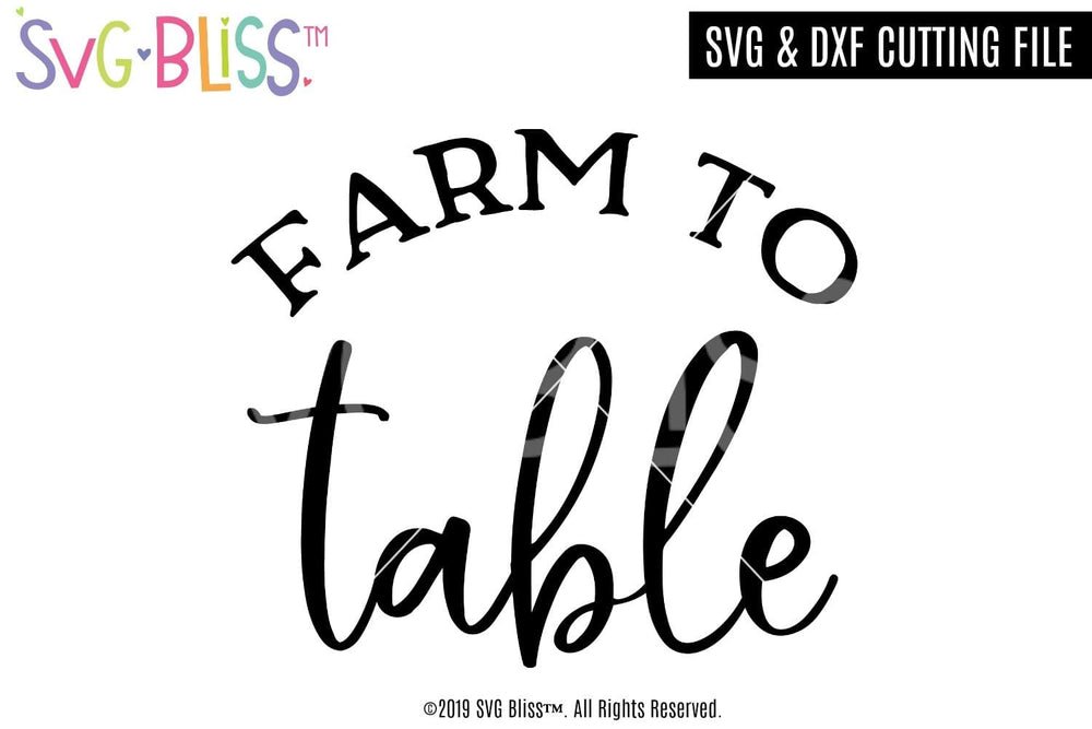 Farm to Table- Farmhouse Kitchen Decor SVG DXF Cut File- Purchase and Download from SVG Bliss