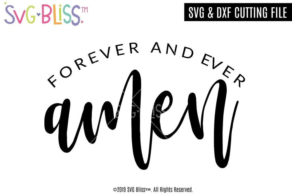 Forever and Ever Amen SVG DXF Cut File for Cricut & Silhouette by SVG Bliss