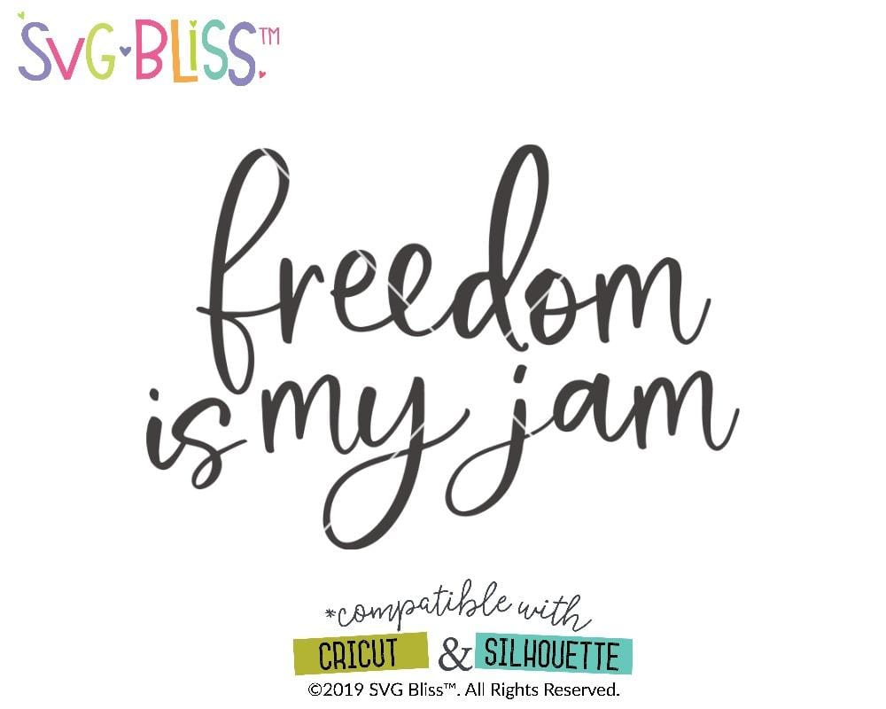 Freedom is my Jam SVG DXF