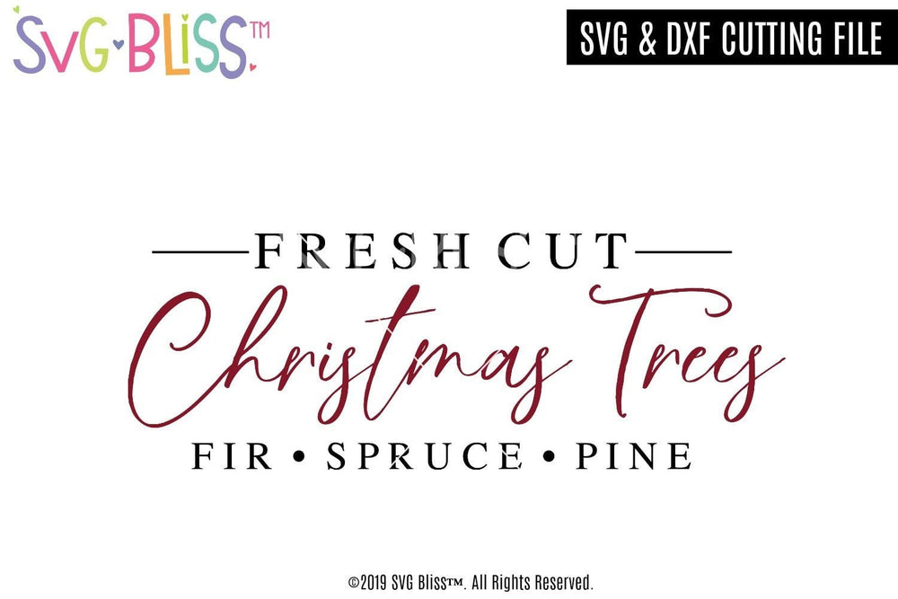 Fresh Cut Christmas Trees SVG- SVG Bliss