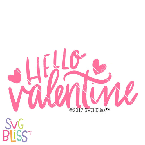 Purchase Hello Valentine | SVG EPS DXF PNG $2.99 ©SVG Bliss™