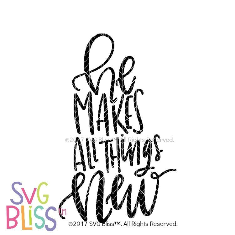 He Makes All Things New SVG DXF