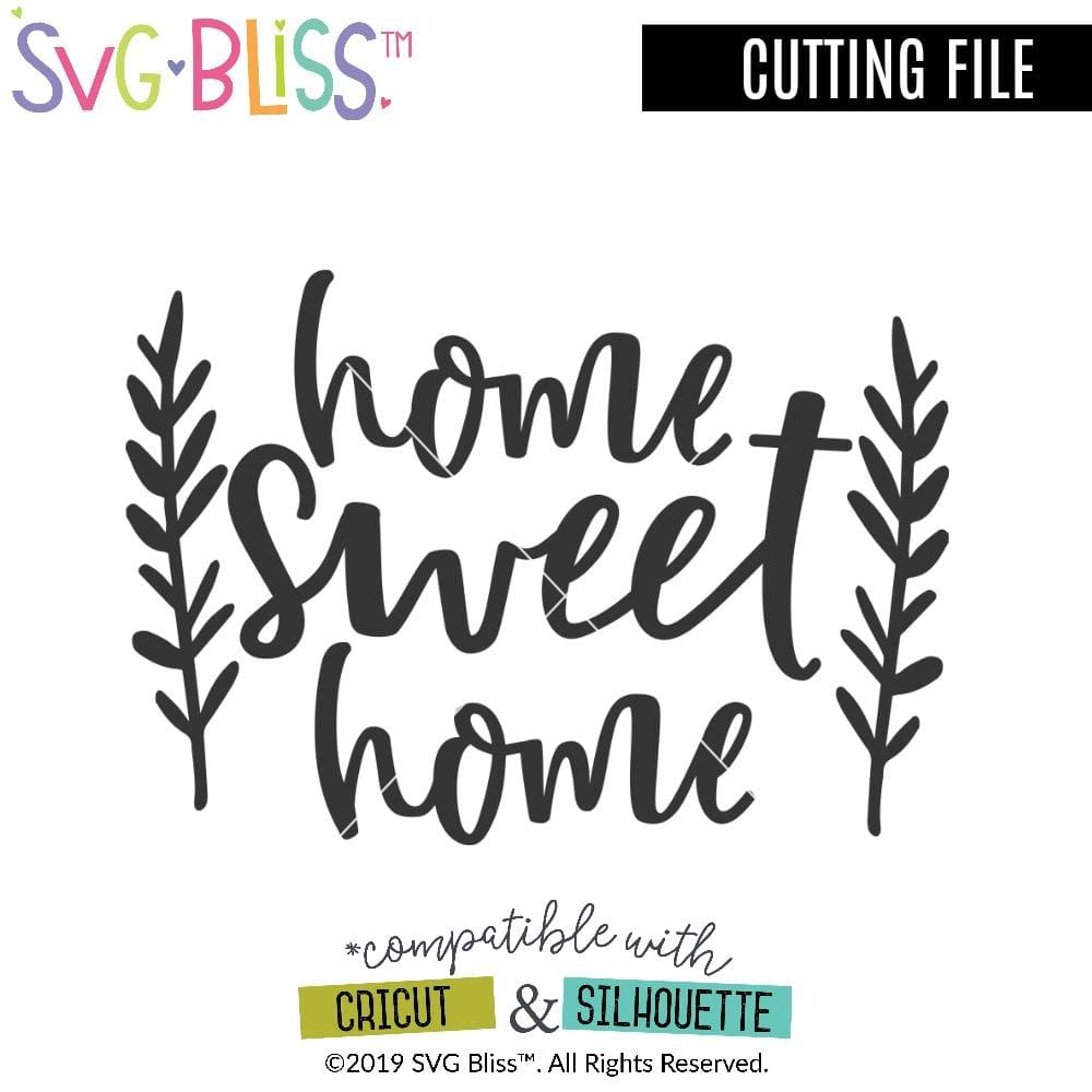 Home Sweet Home SVG DXF Cutting File for Cricut & Silhouette. Available from SVGBliss at svgbliss.com
