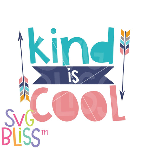 Kind is Cool- SVG DXF - SVG Bliss