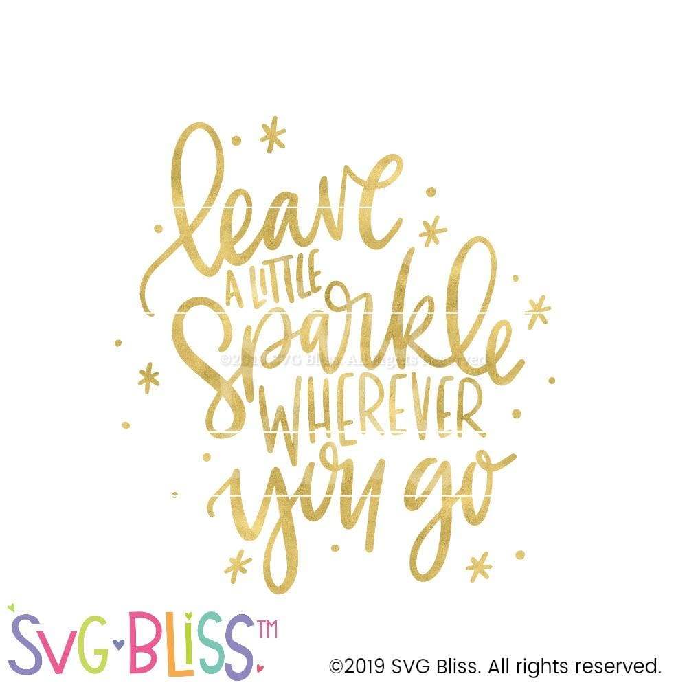 Leave a Little Sparkle Wherever You Go | SVG DXF