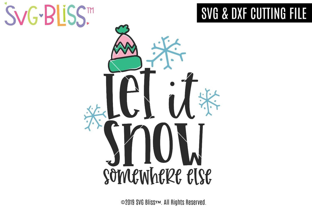 Let it Snow Somewhere Else SVG DXF