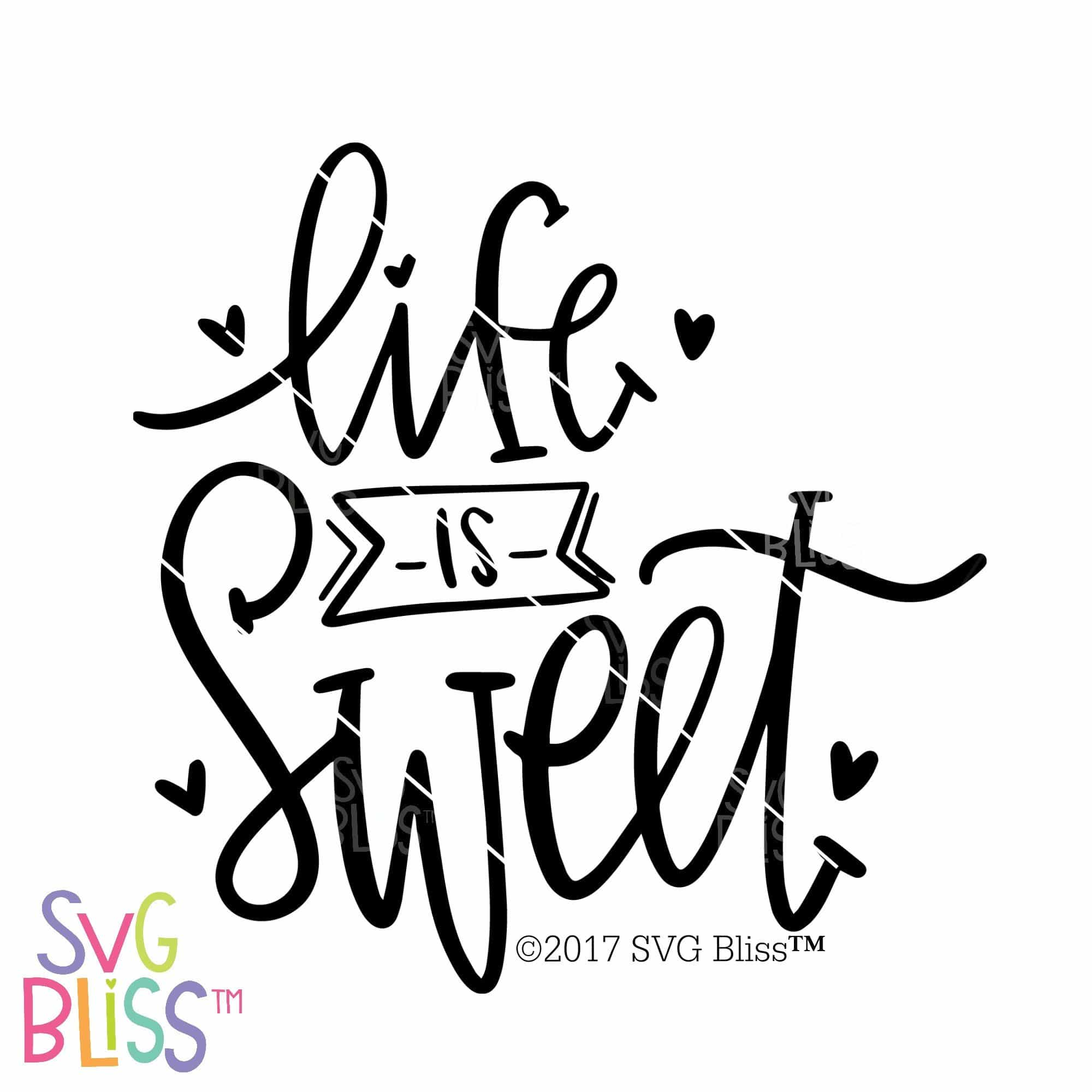 Life Is Sweet Svg Eps Dxf Png Svg Bliss