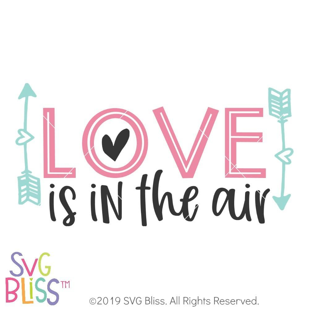 Svg Bliss Love Is In The Air Svg Dxf