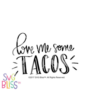 Purchase Love Me Some Tacos $3.49 ©SVG Bliss™