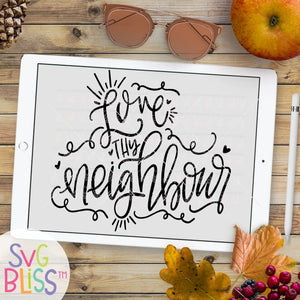 Love Thy Neighbour - SVG Bliss