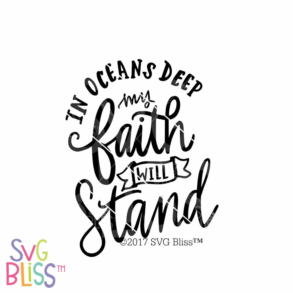 In Oceans Deep My Faith Will Stand | SVG EPS DXF PNG - SVG Bliss
