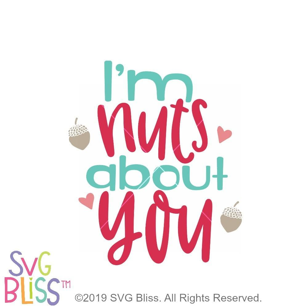 I'm Nuts About You SVG - SVG Bliss