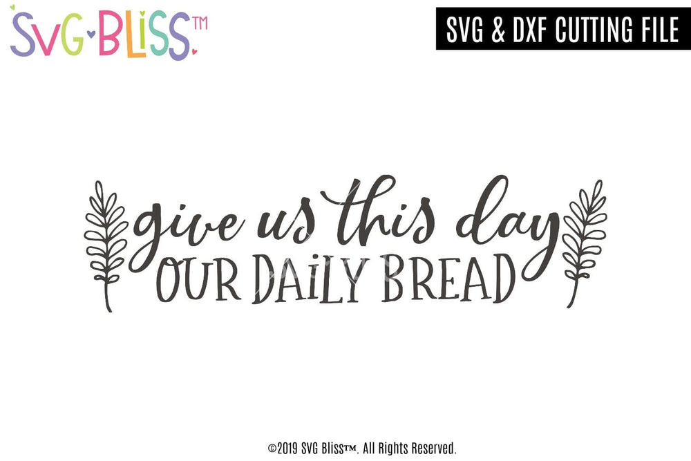 Give Us This Day Our Daily Bread SVG DXF