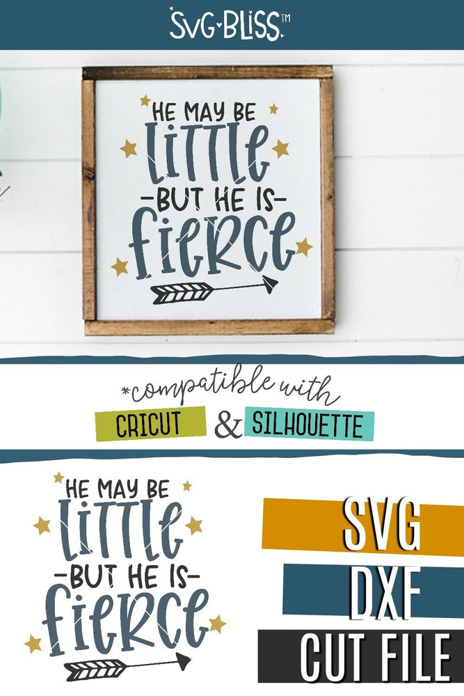 He May Be Little But He Is Fierce SVG DXF Cut File for Cricut & Silhouette. Available at SVGBliss.com.