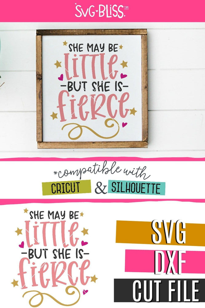 She May Be Little But She Is Fierce SVG DXF Cut File for Cricut & Silhouette. Digital Download available from SVG Bliss.