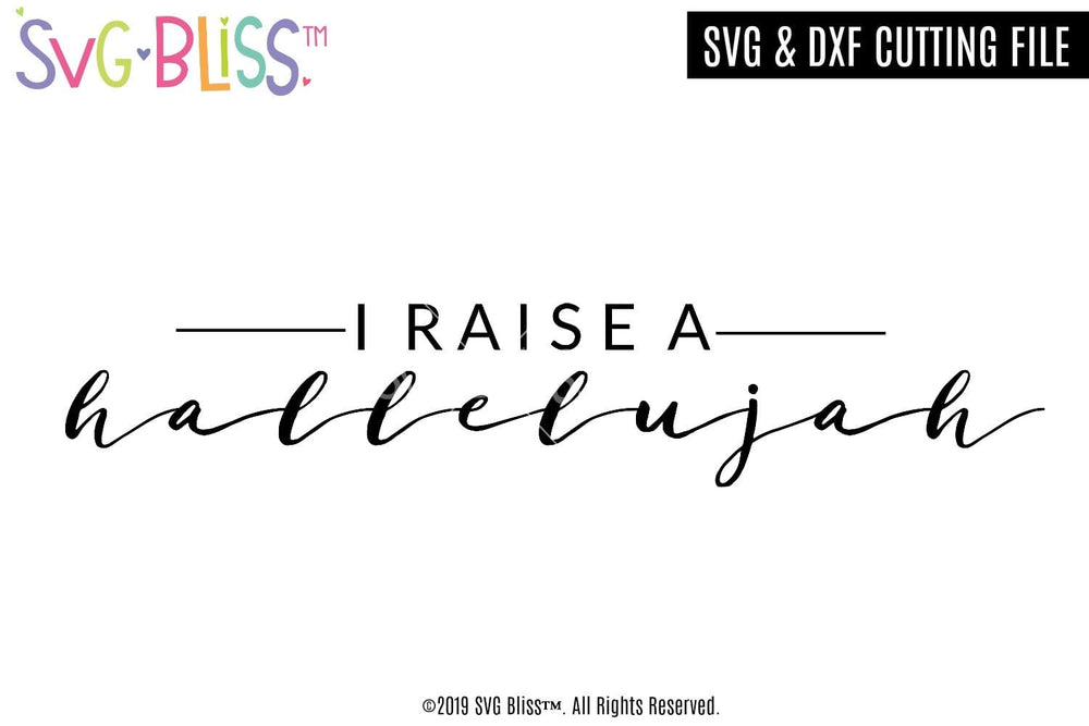 I Raise a hallelujah SVG DXF Cutting File for Cricut & Silhouette. Available to purchase and download from SVG Bliss.