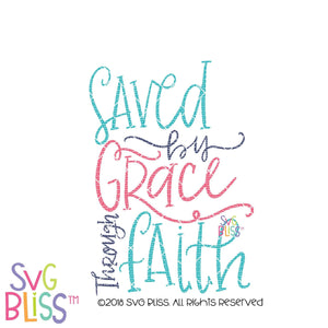 Purchase Saved By Grace Through Faith SVG DXF $3.99 ©SVG Bliss™