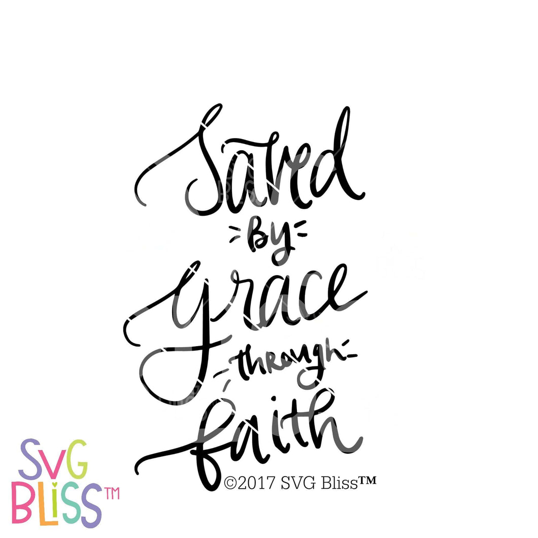Saved By Grace Through Faith | SVG EPS DXF PNG - SVG Bliss