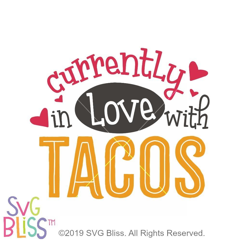 Purchase Currently in Love with Tacos SVG DXF PNG $1.99 ©SVG Bliss™