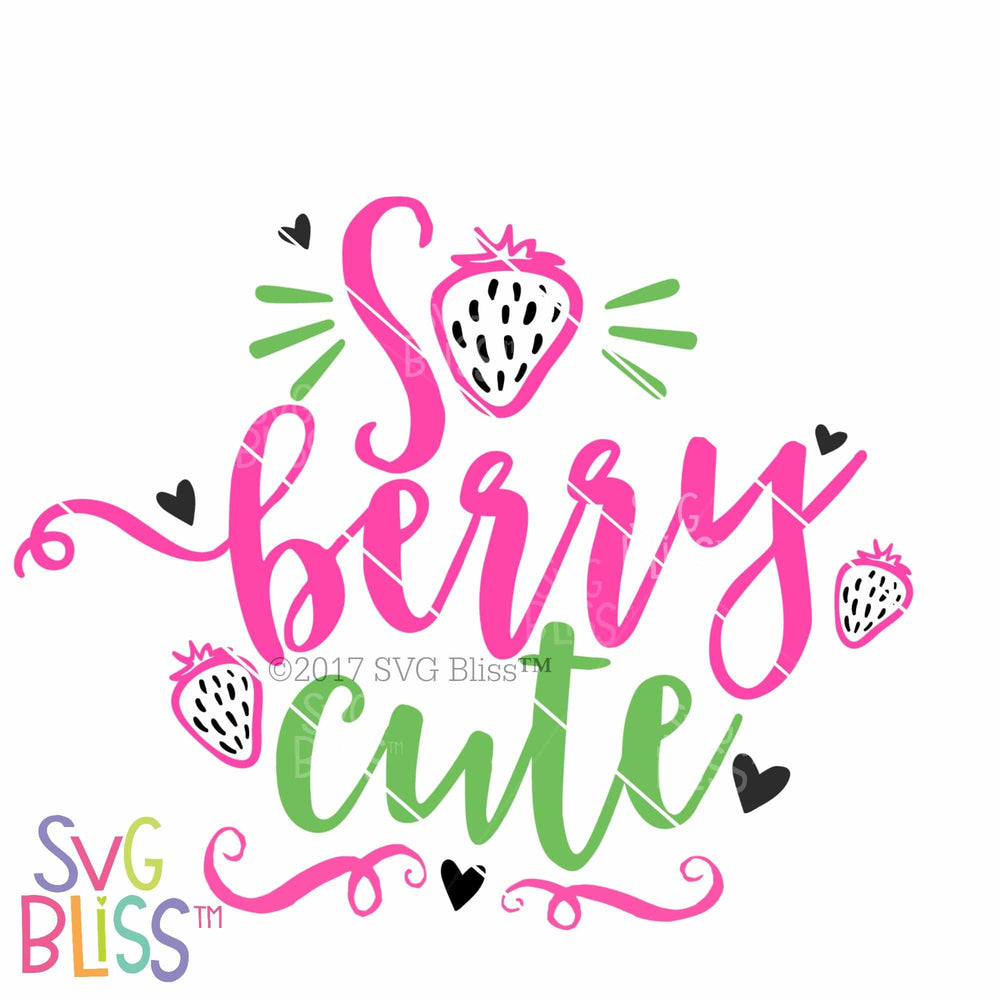 So Berry Cute | SVG EPS DXF PNG - SVG Bliss