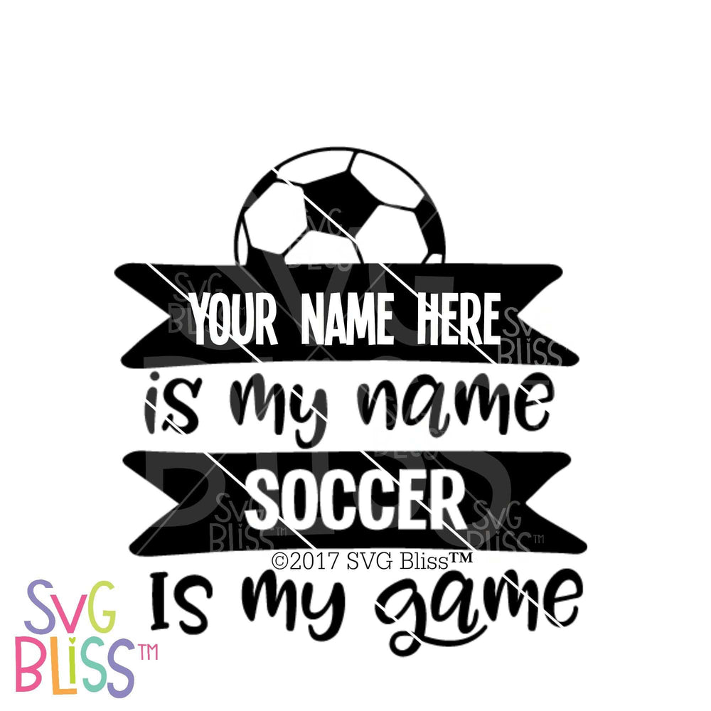 Soccer is My Game | SVG EPS DXF PNG - SVG Bliss