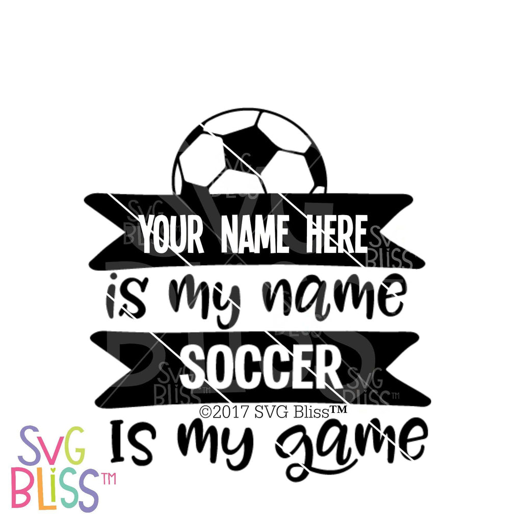 Purchase Soccer is My Game | SVG EPS DXF PNG $2.99 ©SVG Bliss™