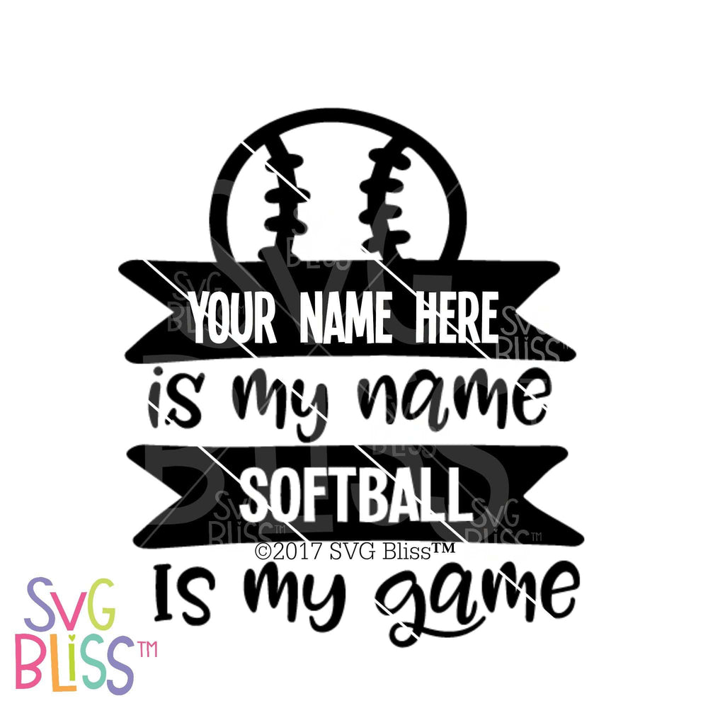 Softball is My Game | SVG EPS DXF PNG - SVG Bliss