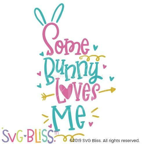 Some Bunny Loves Me SVG DXF - SVG Bliss