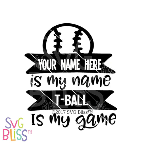T-Ball is My Game | SVG EPS DXF PNG - SVG Bliss