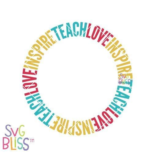Teach Love Inspire Wreath SVG DXF