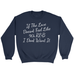 Navy If The Love Doesn't Feel Like 90s R&B Crewneck