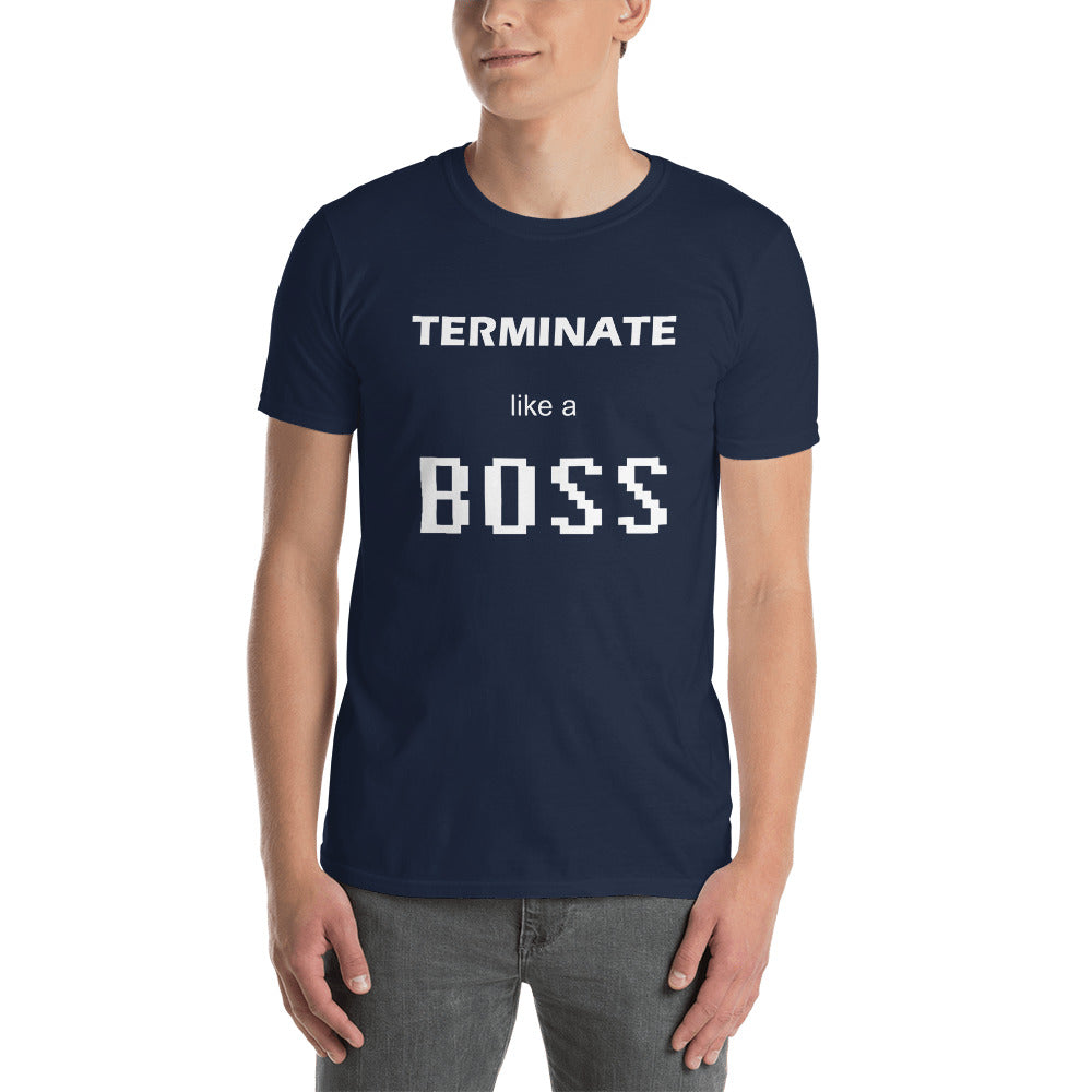 Terminate like a BOSS - T-Shirt - Hadley Tools