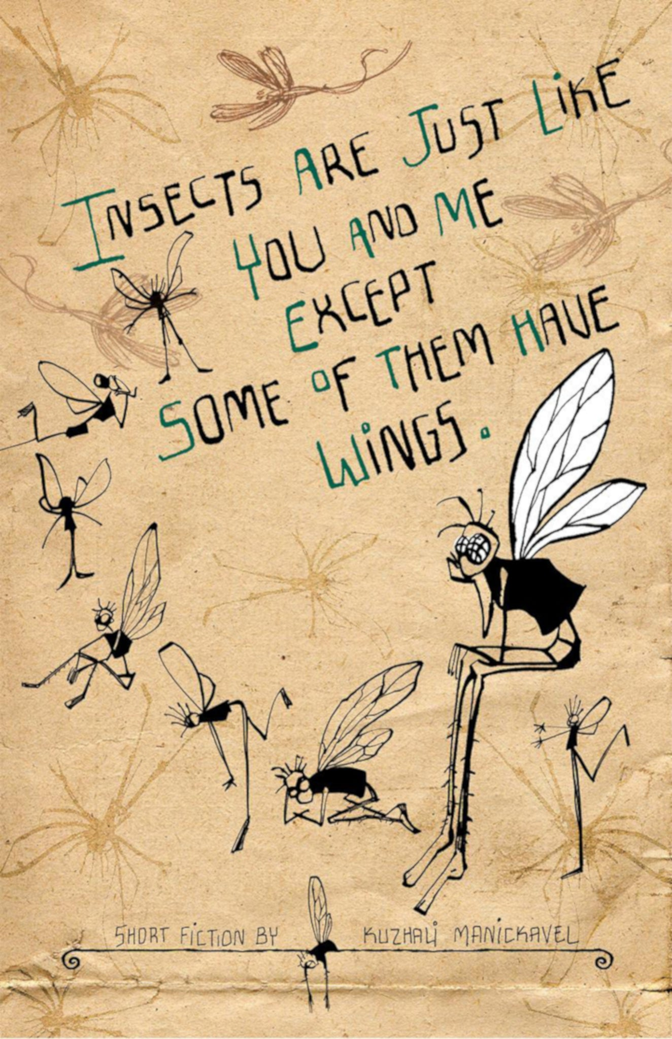 Insects Are Just Like You and Me Except Some of Them Have Wings (eBook)